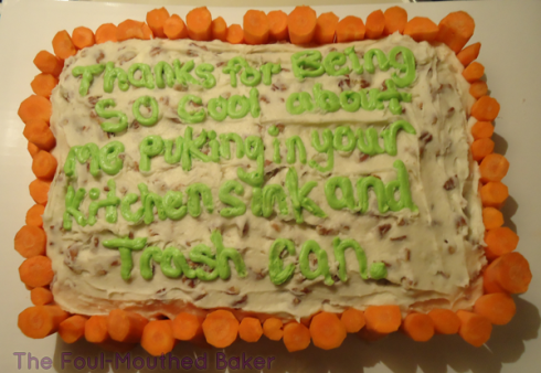 This cake looks like shit, but it came from a good place: my fuckin' heart.